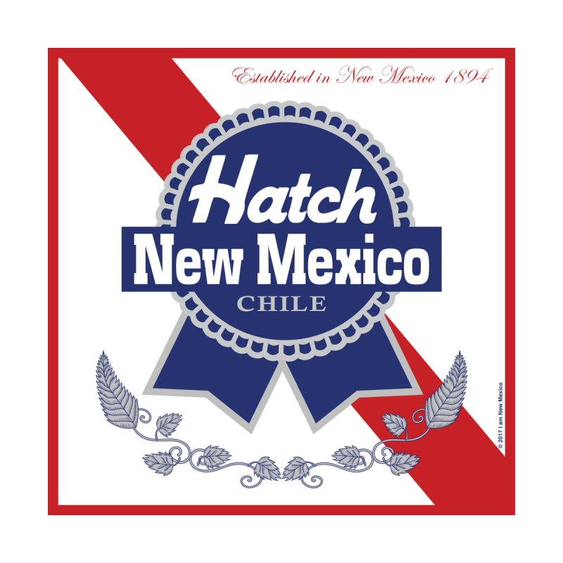 Hatch New Mexico Blue Ribbon Chile by I am New Mexico Merchandise