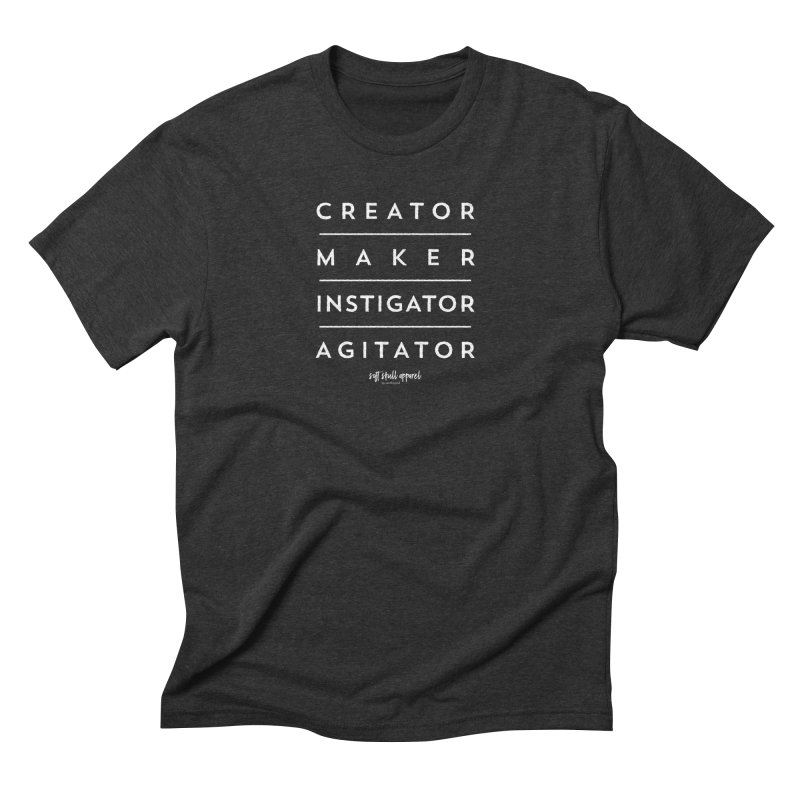 Creator. Maker. Instigator. Agitator. - Block in Men's Triblend T-Shirt Heather Onyx by iamthepod's Artist Shop