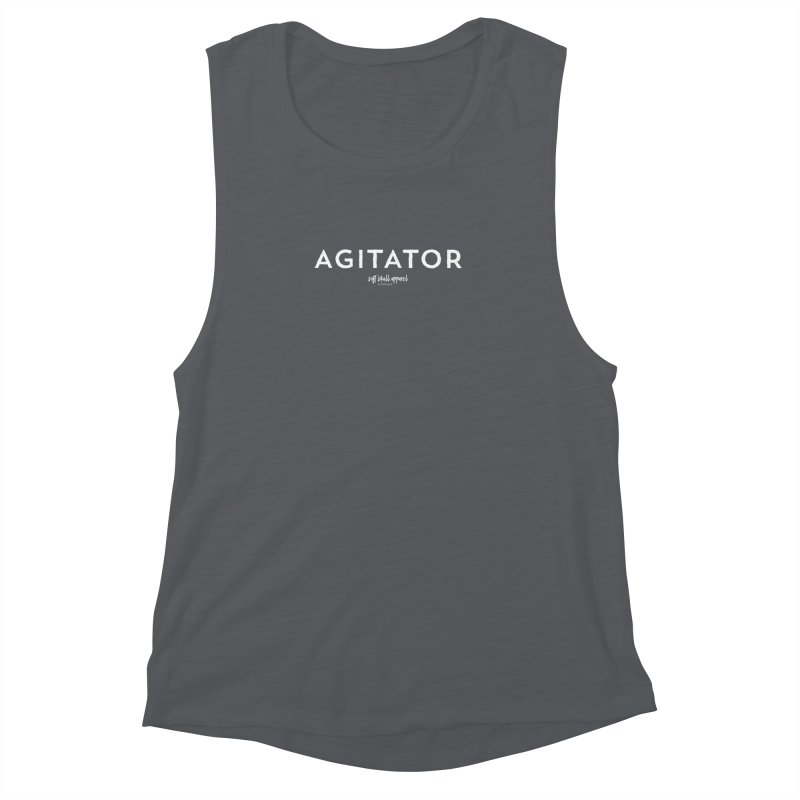 Agitator Women's Muscle Tank by iamthepod's Artist Shop