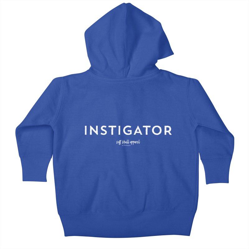 Instigator Kids Baby Zip-Up Hoody by iamthepod's Artist Shop