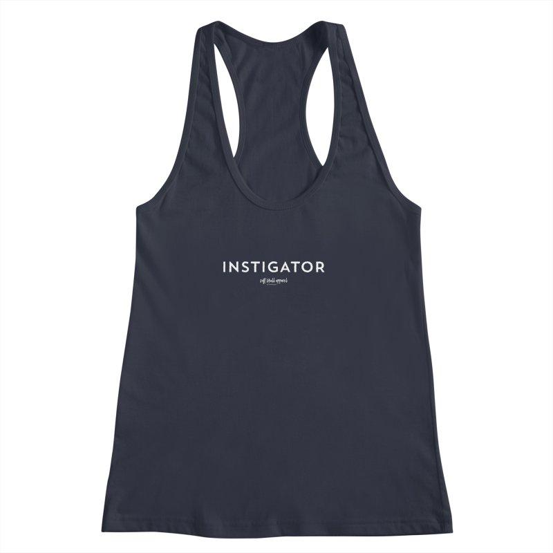 Instigator Women's Racerback Tank by iamthepod's Artist Shop
