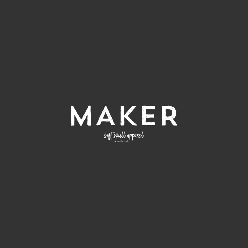 Maker Men's Tank by iamthepod's Artist Shop