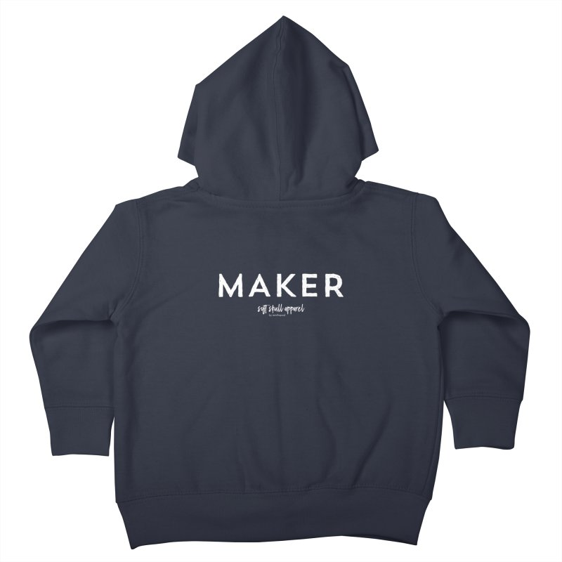 Maker Kids Toddler Zip-Up Hoody by iamthepod's Artist Shop