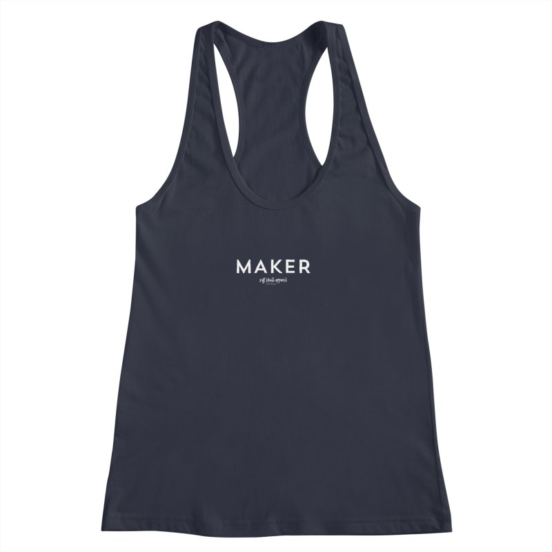 Maker Women's Racerback Tank by iamthepod's Artist Shop