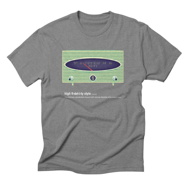 high fi·del·i·ty '56 Men's Triblend T-Shirt by Ian Glaubinger on Threadless!