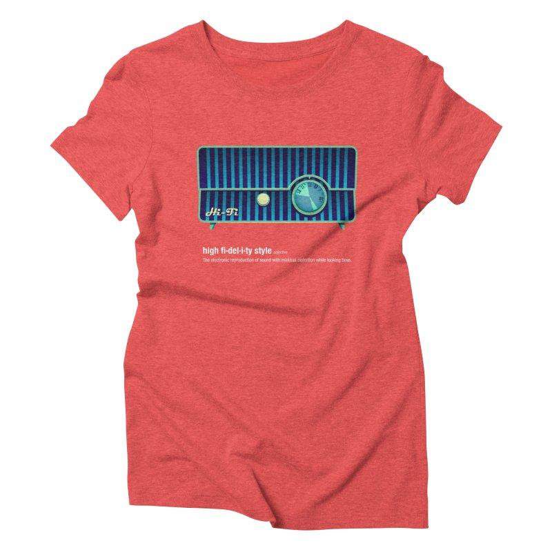 high fi·del·i·ty '58 Women's Triblend T-Shirt by Ian Glaubinger on Threadless!