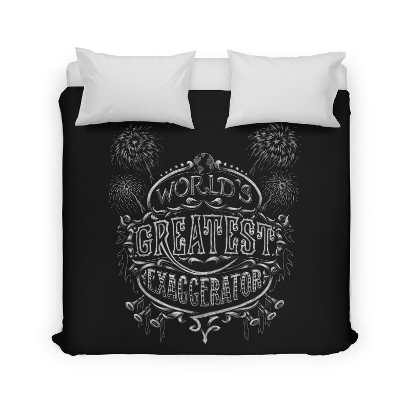 World's Greatest Exaggerator Home Duvet by Ian Leino @ Threadless