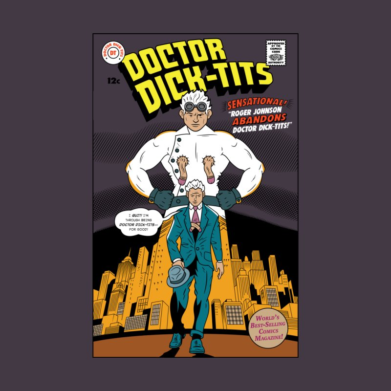 Doctor Dick-Tits Abandons Home Blanket by Ian J. Norris