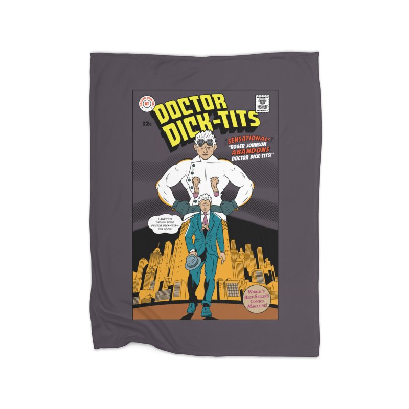 Doctor Dick-Tits Abandons Home Fleece Blanket Blanket by Ian J. Norris