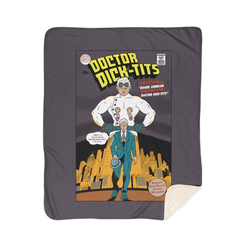 Doctor Dick-Tits Abandons Home Sherpa Blanket Blanket by Ian J. Norris