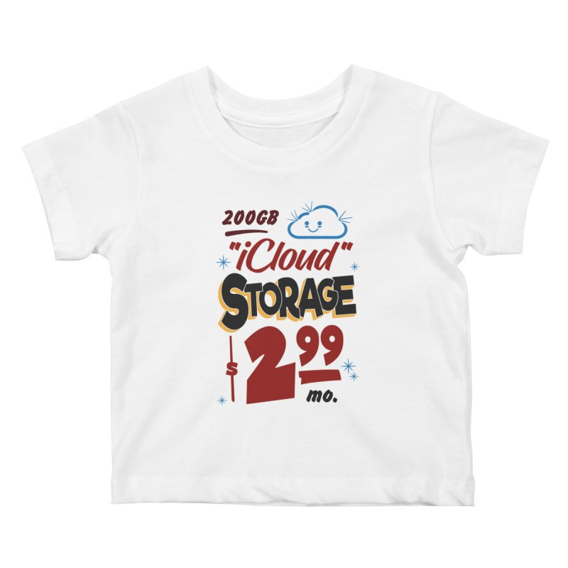 iCloud Storage Sign Kids Baby T-Shirt by Ian J. Norris