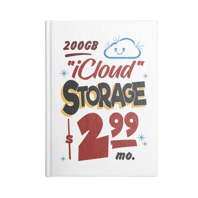 iCloud Storage Sign Accessories Blank Journal Notebook by Ian J. Norris