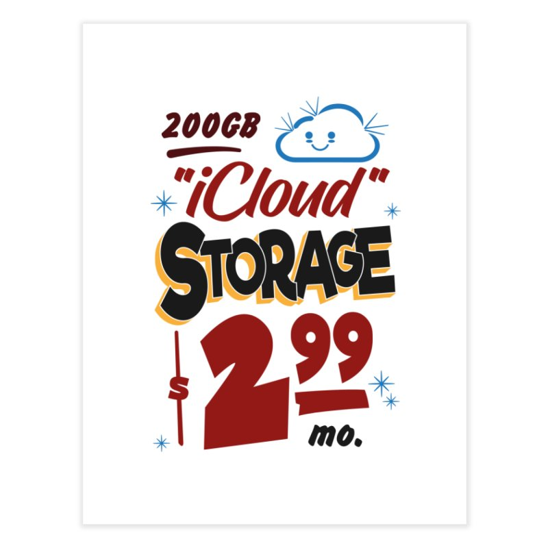 iCloud Storage Sign Home Fine Art Print by Ian J. Norris