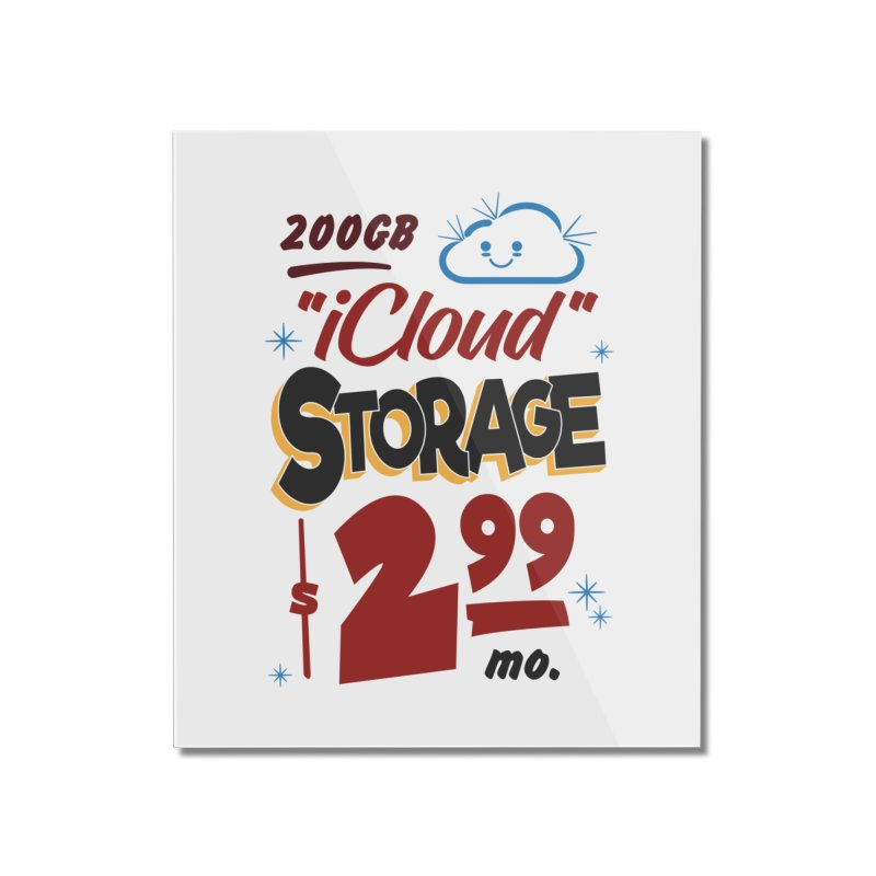iCloud Storage Sign Home Mounted Acrylic Print by Ian J. Norris