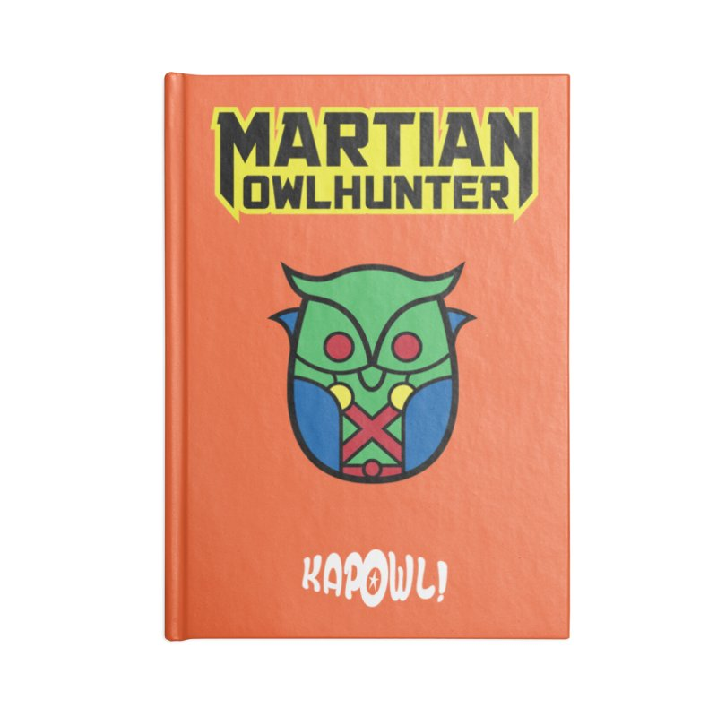 The Martian Owlhunter Accessories Blank Journal Notebook by Ian J. Norris
