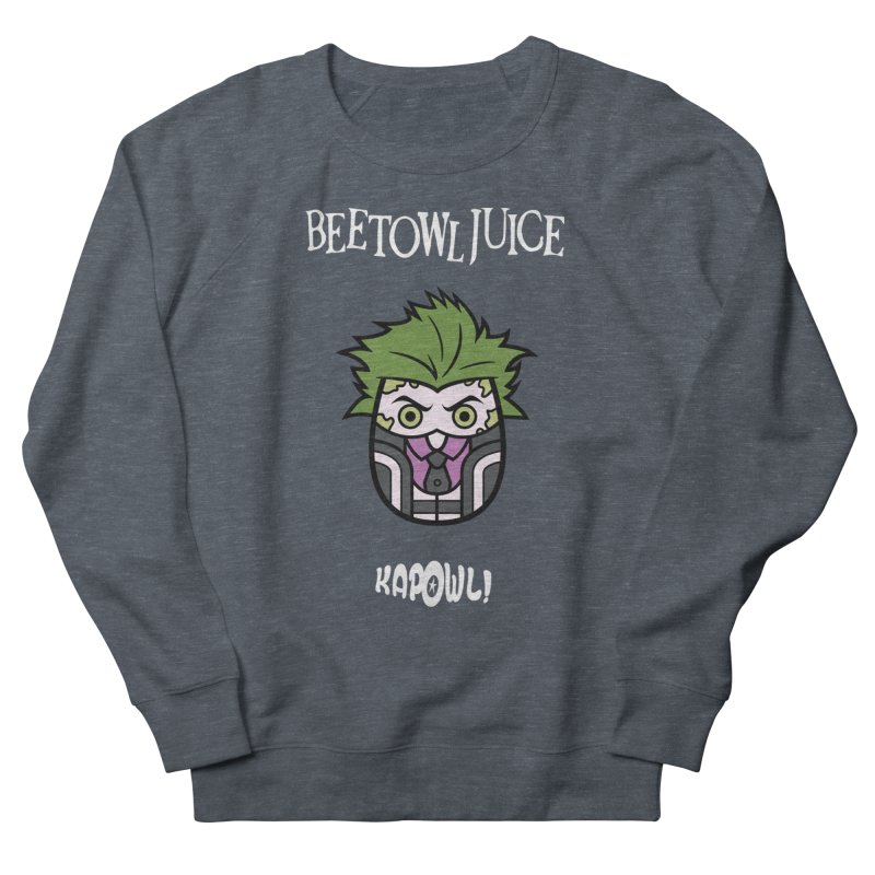 Beetowljuice Women's French Terry Sweatshirt by Ian J. Norris