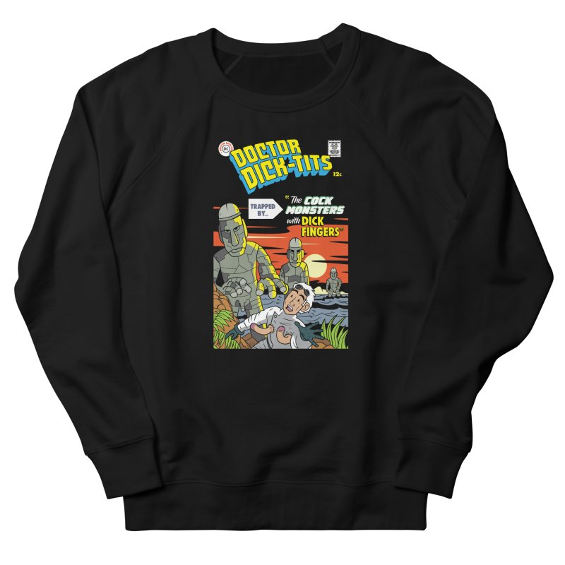 Doctor Dick-Tits Monsters Men's French Terry Sweatshirt by Ian J. Norris