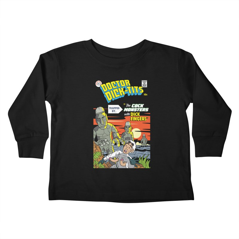 Doctor Dick-Tits Monsters Kids Toddler Longsleeve T-Shirt by Ian J. Norris
