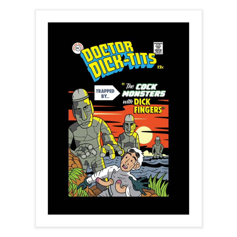 Doctor Dick-Tits Monsters Home Fine Art Print by Ian J. Norris