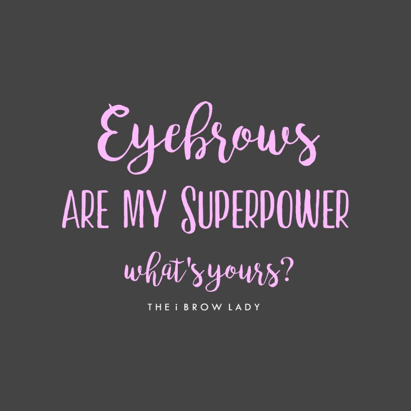 Eyebrows Are My Superpower Accessories Zip Pouch by Threaded by The iBrow Lady