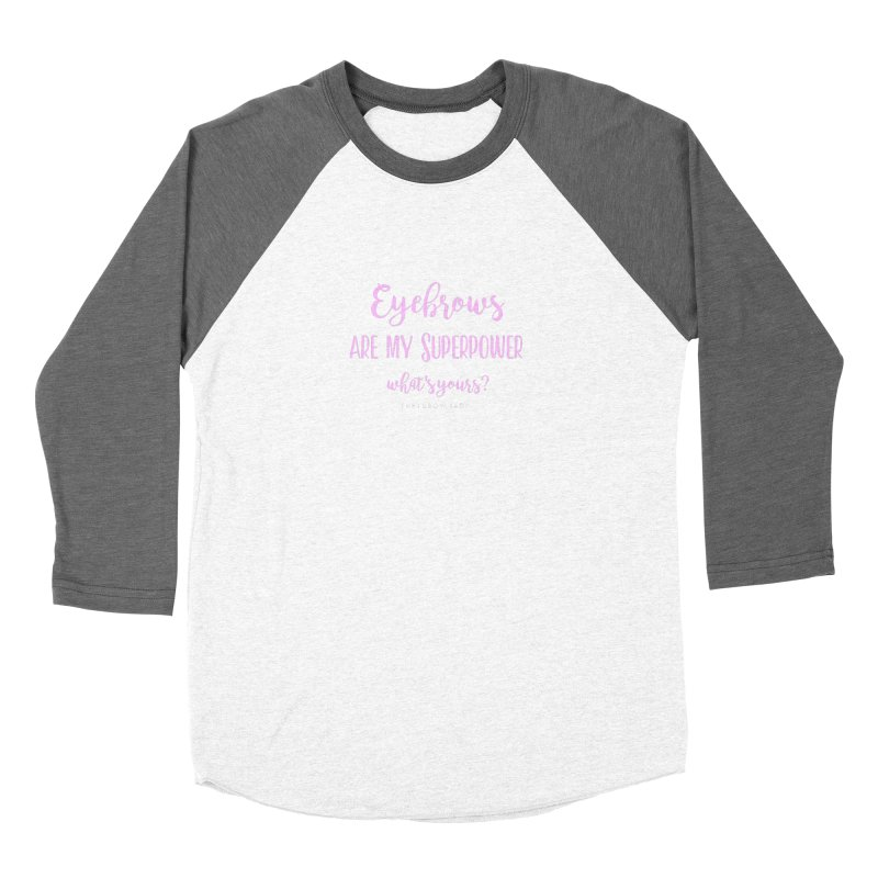Eyebrows Are My Superpower Women's Longsleeve T-Shirt by Threaded by The iBrow Lady