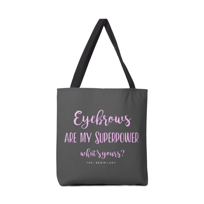 Eyebrows Are My Superpower Accessories Tote Bag Bag by Threaded by The iBrow Lady