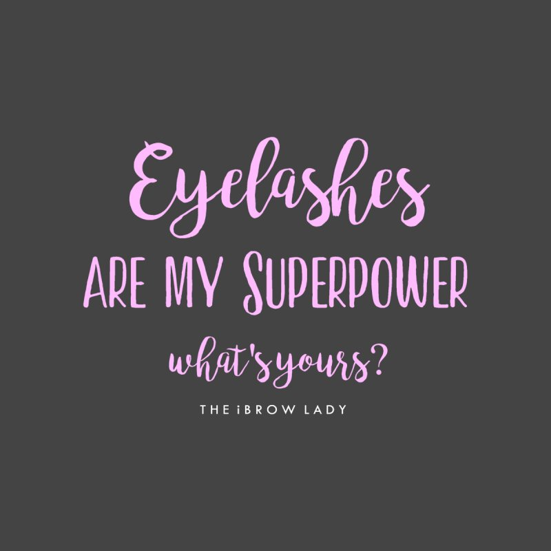 Eyelashes Are My Superpower Home Stretched Canvas by Threaded by The iBrow Lady