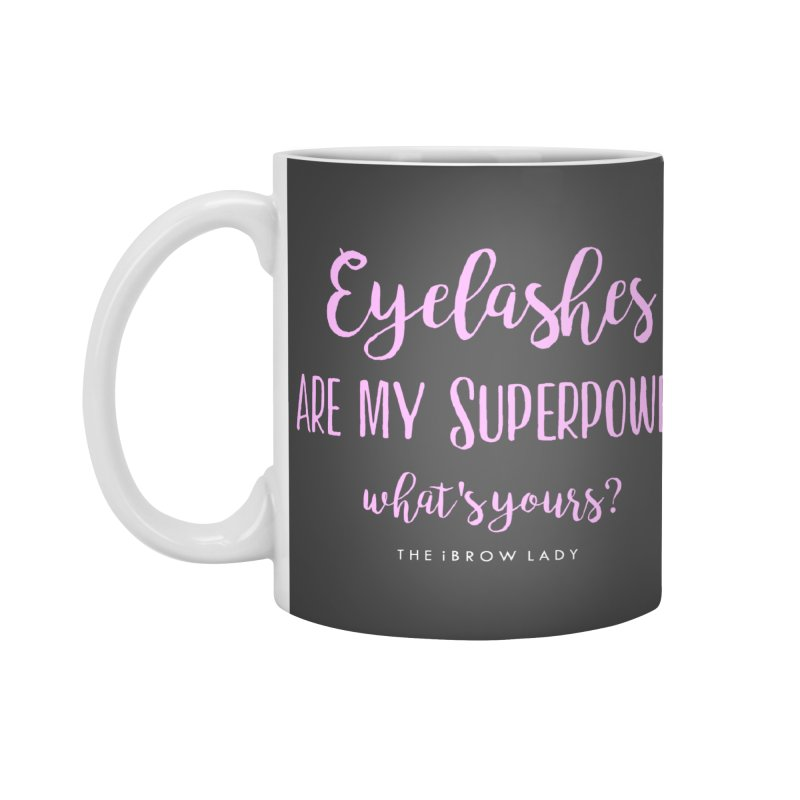 Eyelashes Are My Superpower Accessories Standard Mug by Threaded by The iBrow Lady