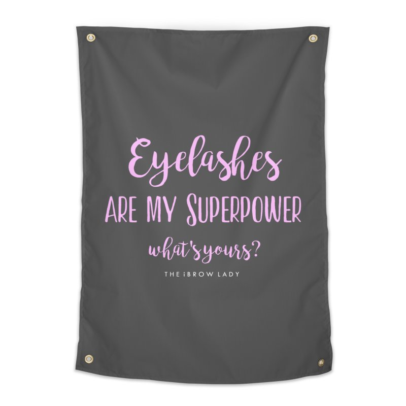 Eyelashes Are My Superpower Home Tapestry by Threaded by The iBrow Lady