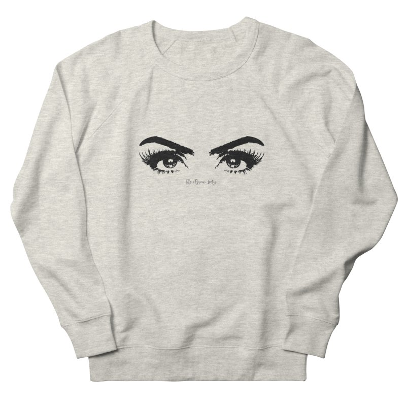 Brows & Lashes Women's French Terry Sweatshirt by Threaded by The iBrow Lady