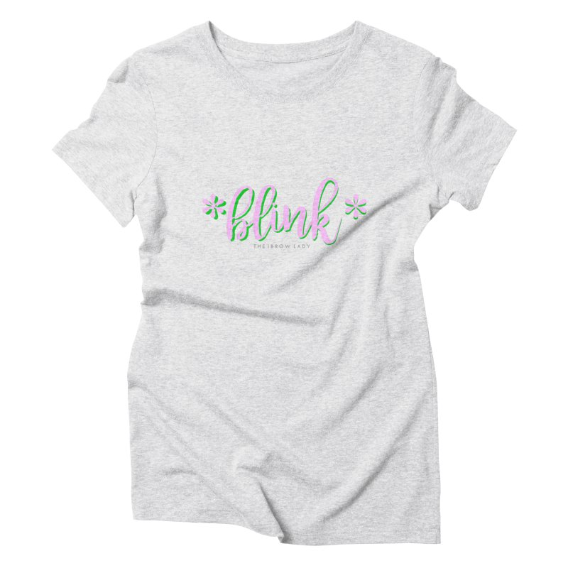 *Blink* Pink & Green Women's T-Shirt by Threaded by The iBrow Lady