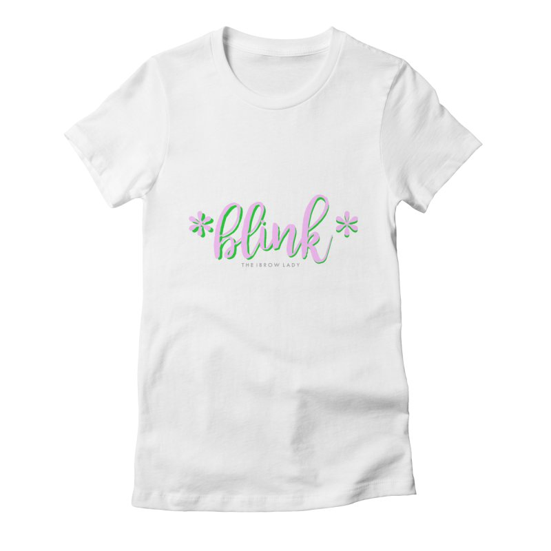 *Blink* Pink & Green Women's Fitted T-Shirt by Threaded by The iBrow Lady