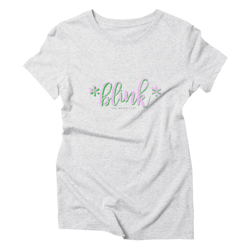 *Blink* Pink & Green Women's Triblend T-Shirt by Threaded by The iBrow Lady