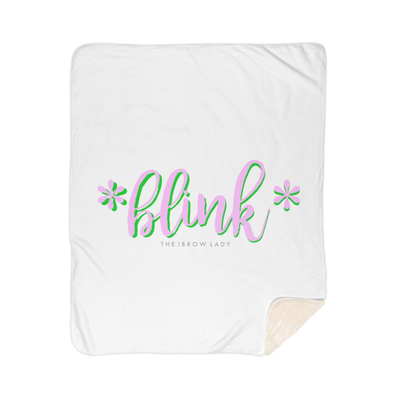 *Blink* Pink & Green Home Sherpa Blanket Blanket by Threaded by The iBrow Lady