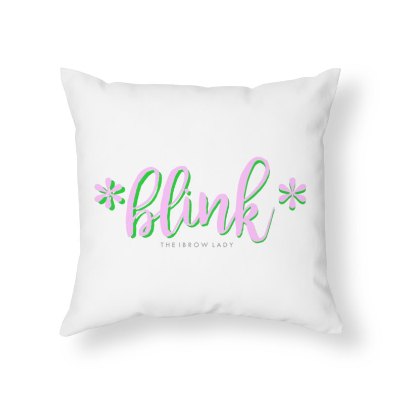 *Blink* Pink & Green Home Throw Pillow by Threaded by The iBrow Lady
