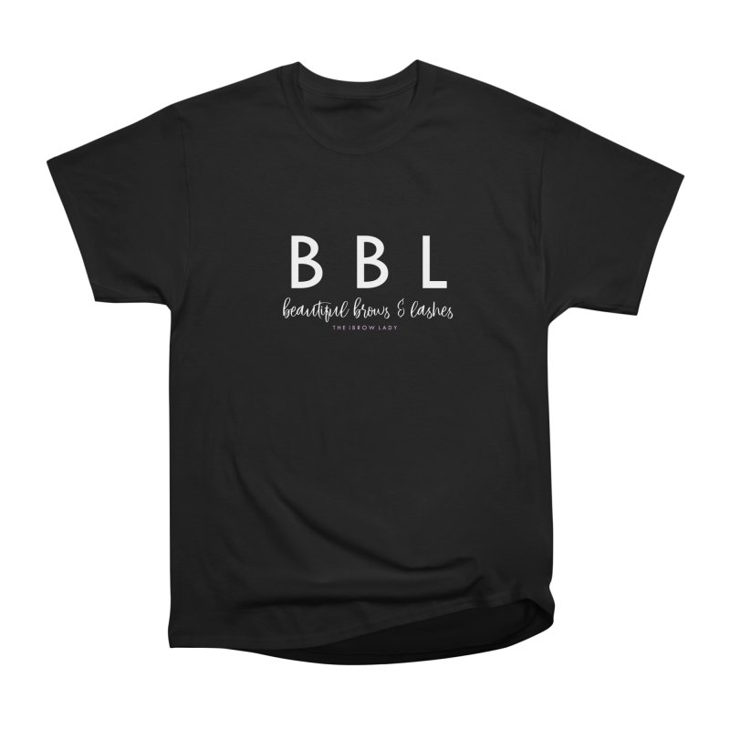 """BBL"" Women's Heavyweight Unisex T-Shirt by Threaded by The iBrow Lady"