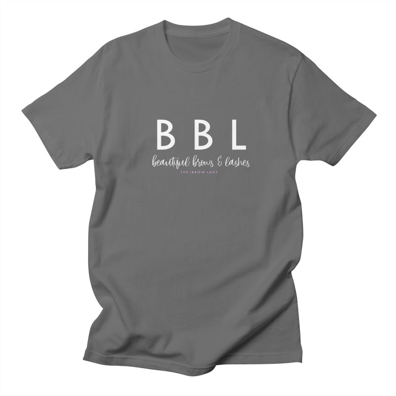 """""""BBL"""" Women's Regular Unisex T-Shirt by Threaded by The iBrow Lady"""