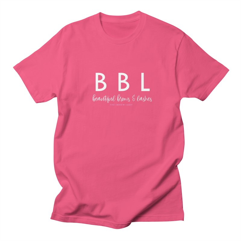 """BBL"" Women's Regular Unisex T-Shirt by Threaded by The iBrow Lady"