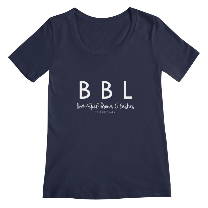 """""""BBL"""" Women's Scoop Neck by Threaded by The iBrow Lady"""