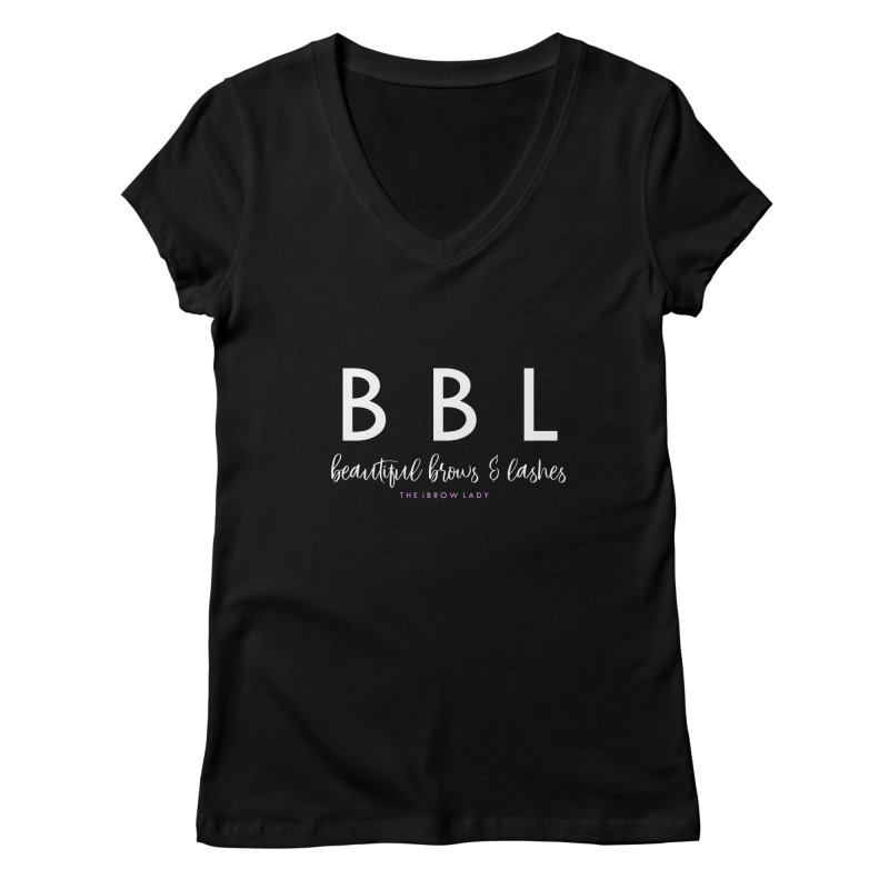 """""""BBL"""" Women's V-Neck by Threaded by The iBrow Lady"""