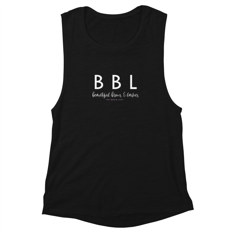 """BBL"" Women's Muscle Tank by Threaded by The iBrow Lady"