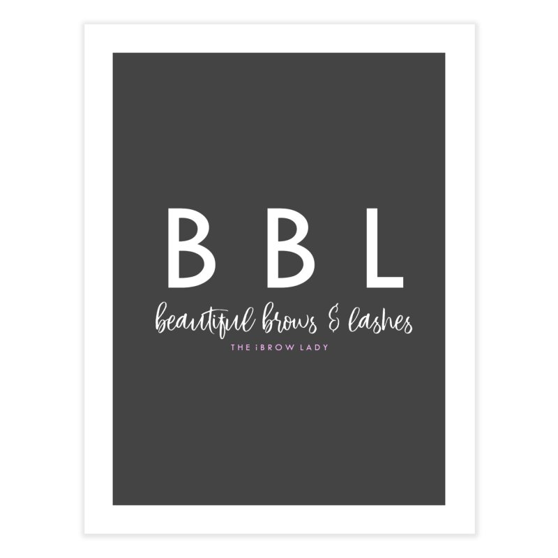 """""""BBL"""" Home Fine Art Print by Threaded by The iBrow Lady"""