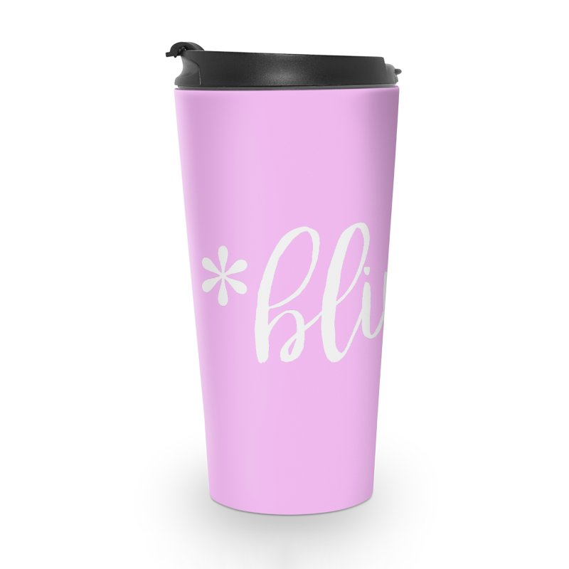 *Blink* Accessories Travel Mug by Threaded by The iBrow Lady