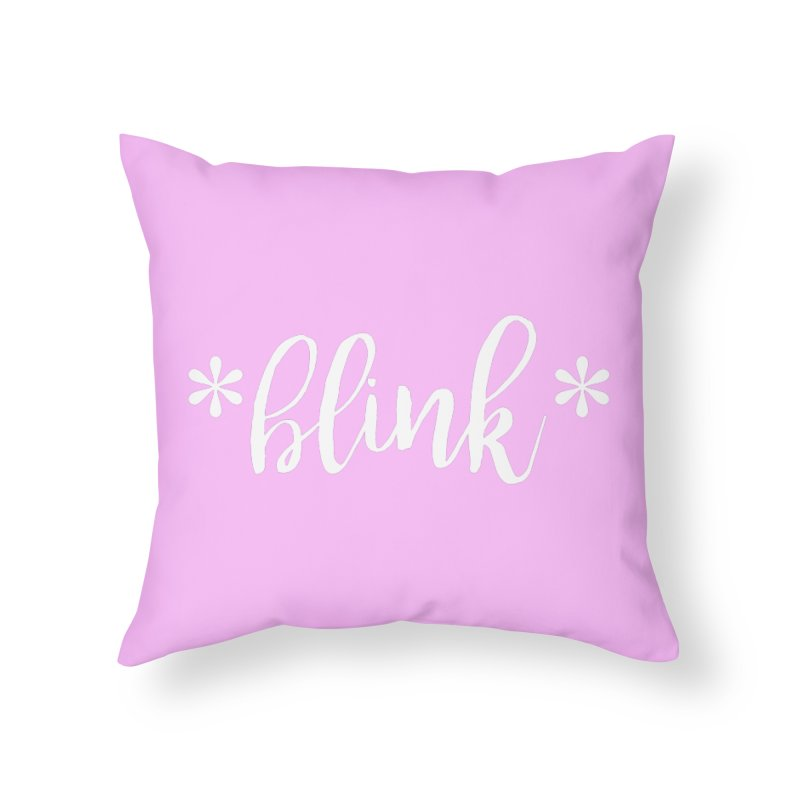 *Blink* Home Throw Pillow by Threaded by The iBrow Lady