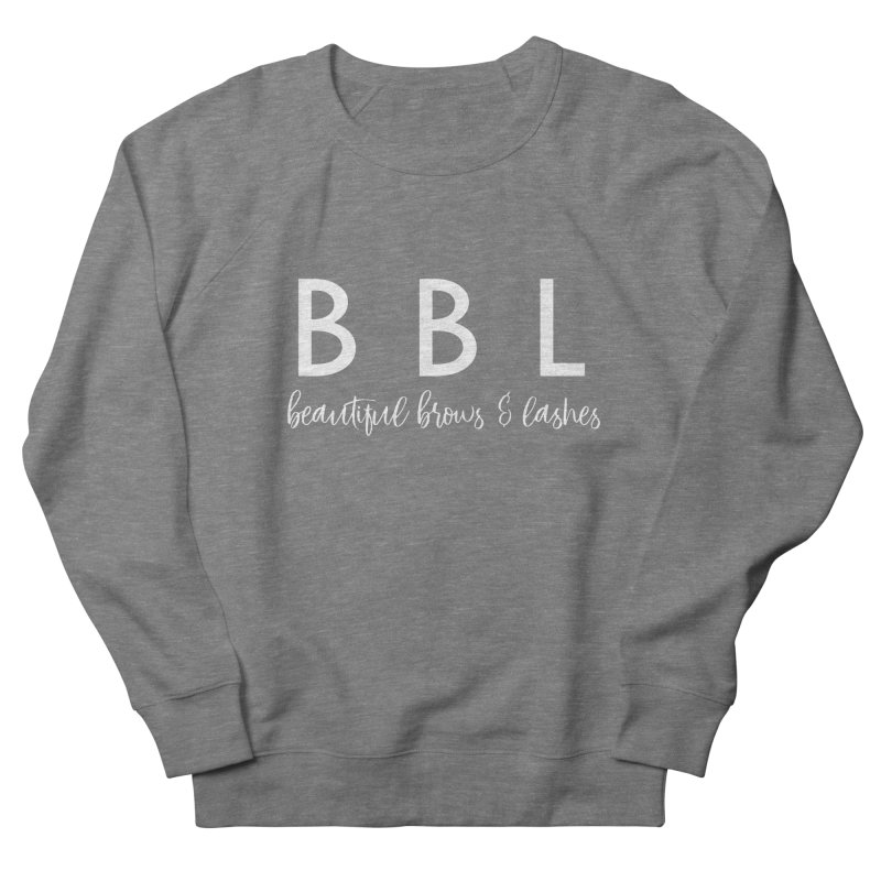 BBL Women's French Terry Sweatshirt by Threaded by The iBrow Lady