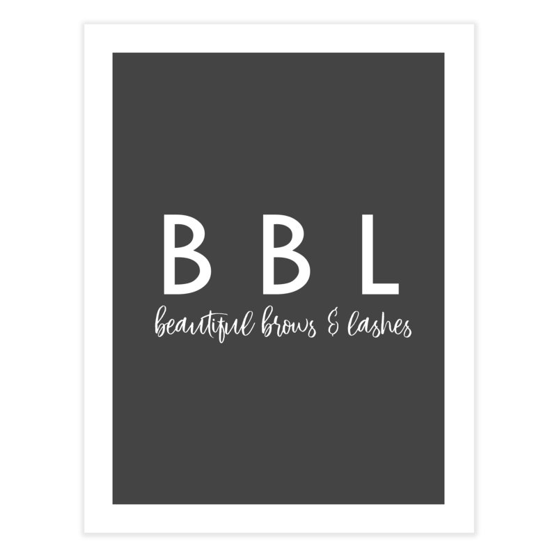 BBL Home Fine Art Print by Threaded by The iBrow Lady