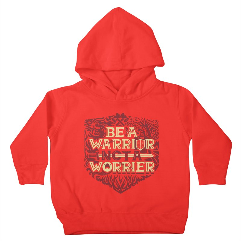 Be a Warrior Kids Toddler Pullover Hoody by Ibyes