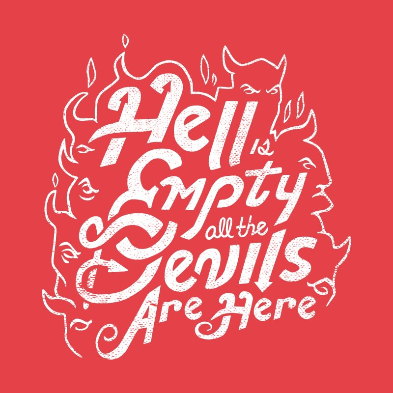 Hell  is Empty Women's T-Shirt by Ibyes