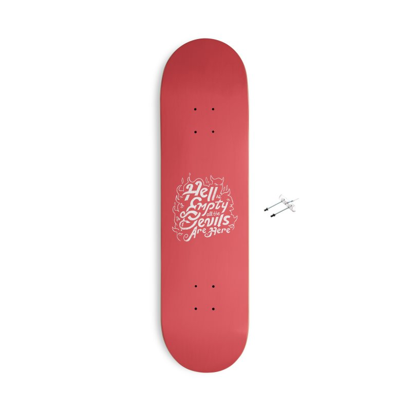 Hell  is Empty Accessories Skateboard by Ibyes