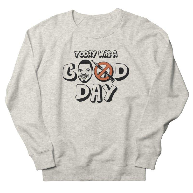 Good Day Women's Sweatshirt by Ibyes